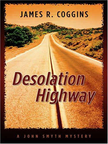 9780786284276: Desolation Highway (John Smyth Mysteries, No. 2)