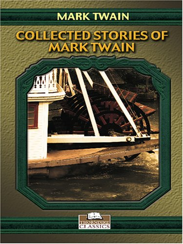 9780786284283: Collected Stories of Mark Twain