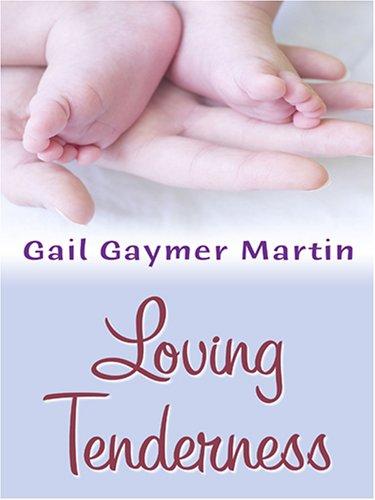 Loving Tenderness (Loving Series #7) (Love Inspired: Martin, Gail Gaymer