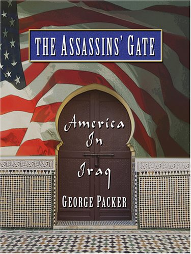 9780786284511: The Assassins' Gate: America in Iraq (Thorndike Press Large Print Nonfiction Series)