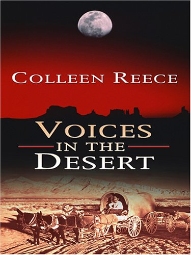 Voices in the Desert (9780786284528) by Reece, Colleen L.