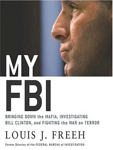 9780786284559: My FBI: Bringing Down the Mafia, Investigating Bill Clinton, and Fighting the War on Terror
