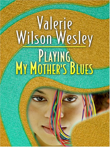 Playing My Mother's Blues (0786284889) by Valerie Wilson Wesley