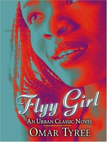9780786284917: Flyy Girl