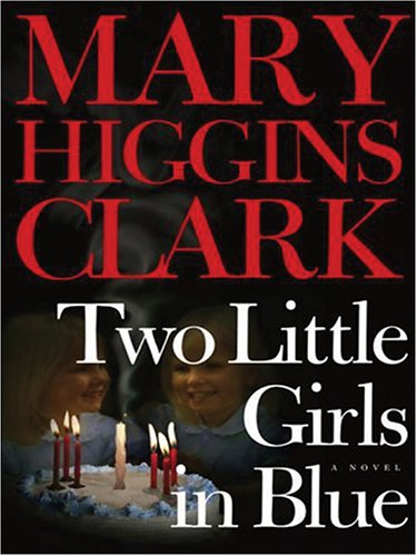 Two Little Girls in Blue (0786285060) by Mary Higgins Clark