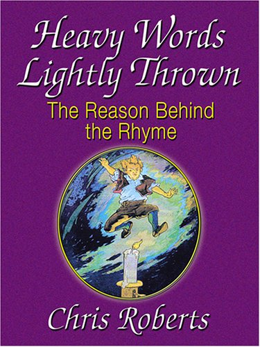 9780786285174: Heavy Words Lightly Thrown: The Reason Behind the Rhyme (THORNDIKE PRESS LARGE PRINT NONFICTION SERIES)
