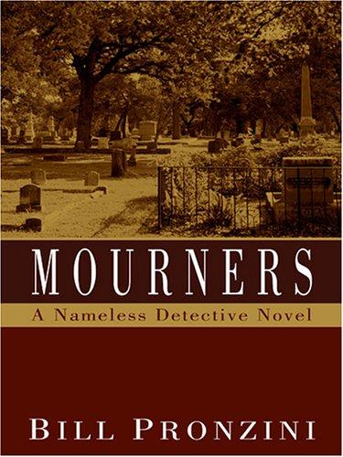 Mourners: A Nameless Detective Novel: Bill Pronzini