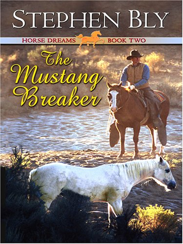 9780786285822: The Mustang Breaker (Horse Dreams Trilogy, Book 2)