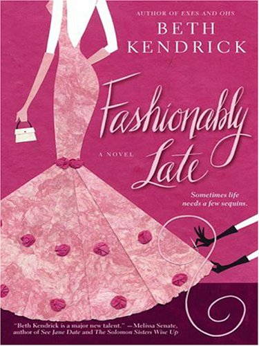 Fashionably Late: Beth Kendrick