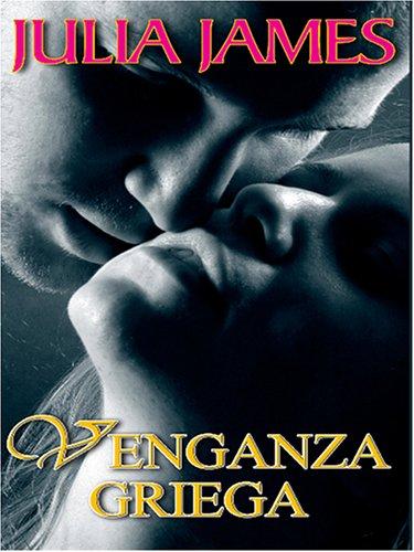 Venganza Griega: Greek Revenge: James, Julia