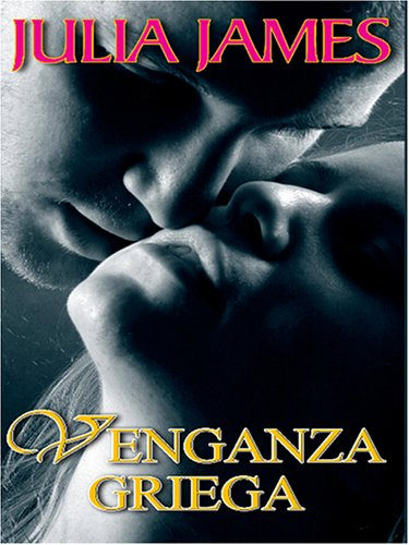 Venganza Griega: Greek Revenge: James, Julia