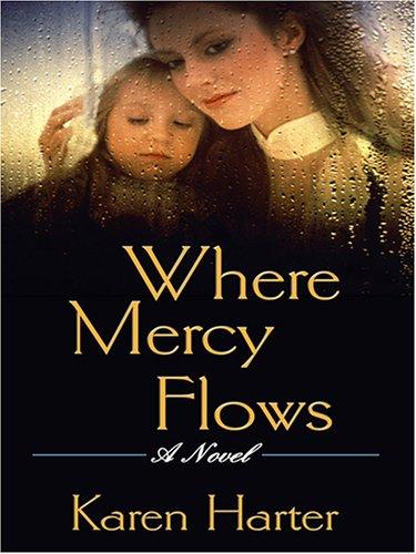 9780786286164: Where Mercy Flows