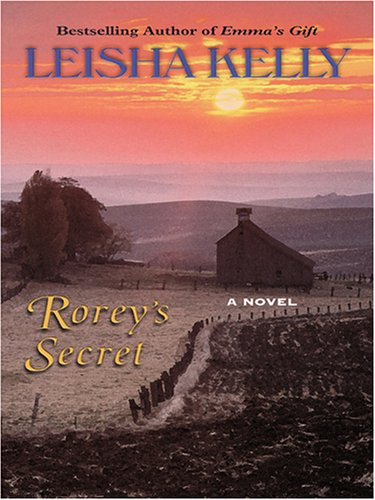 Rorey's Secret (Country Road Chronicles #1): Kelly, Leisha