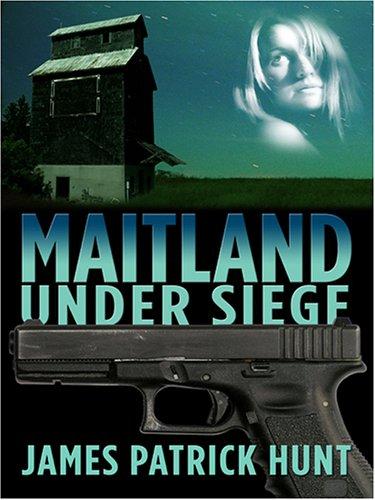 Maitland Under Siege: Hunt, James Patrick