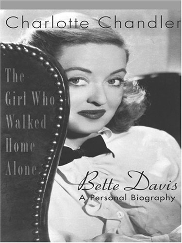 9780786286393: The Girl Who Walked Home Alone: Bette Davis, a Personal Biography (Thorndike Press Large Print Biography Series)