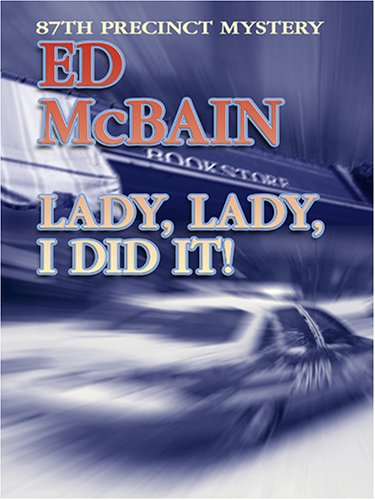 9780786286546: Lady, Lady, I Did It! An 87th Precinct Mystery