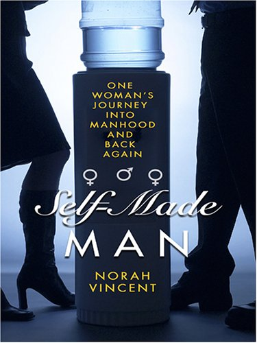 9780786286720: Self-Made Man: One Woman's Journey into Manhood And Back Again (Thorndike Press Large Print Biography Series)
