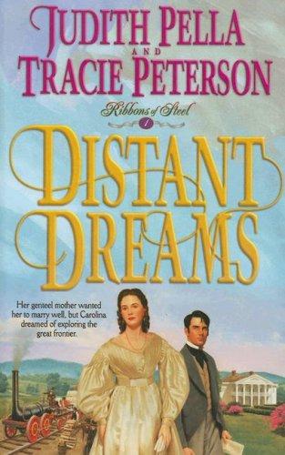 Distant Dreams (0786286873) by Judith Pella; Tracie Peterson