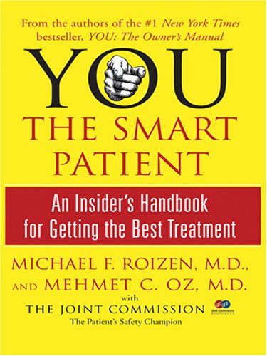 You the Smart Patient: An Insider's Handbook for Getting the Best Treatment (0786287195) by Roizen, Michael F.; Oz, Mehmet C.