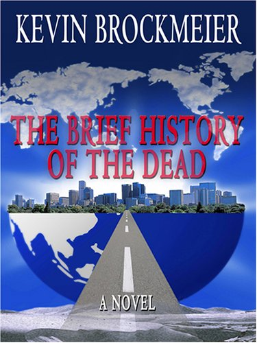9780786287536: The Brief History of the Dead (Thorndike Reviewers' Choice)