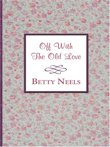 9780786287581: Off With the Old Love (Thorndike Large Print Gentle Romance Series)