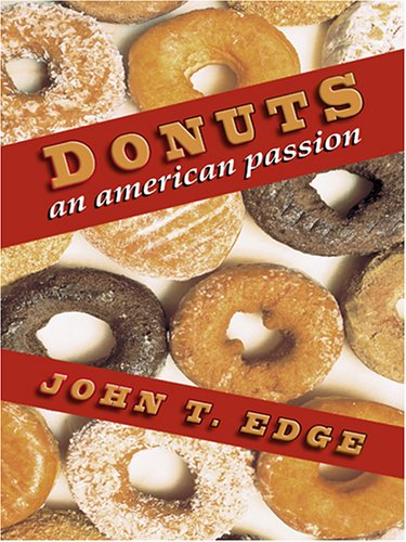 Donuts: An American Passion: Edge, John T.