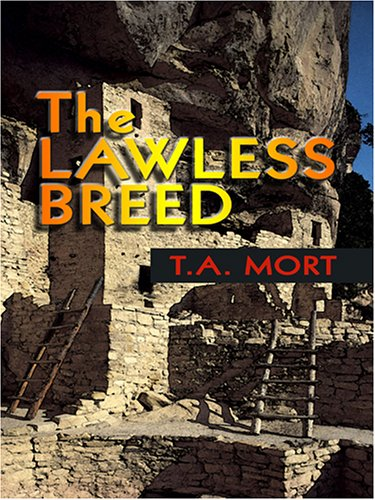 The Lawless Breed: Mort, T. A.