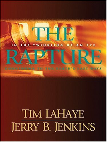 The Rapture: In the Twinkling of an: LaHaye, Tim, Jenkins,