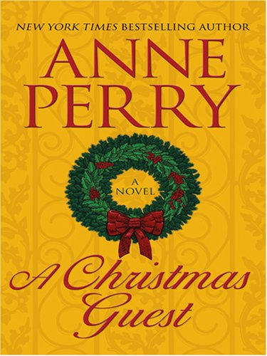 A Christmas Guest: Anne Perry