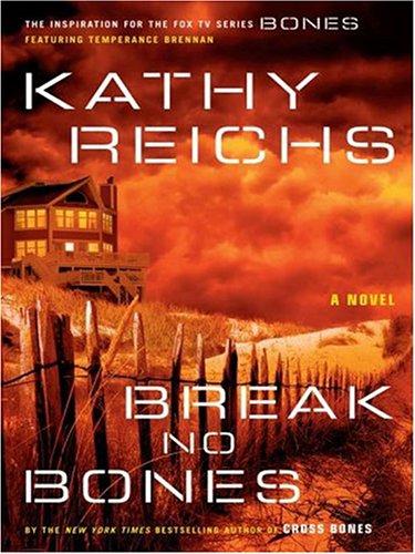 Break No Bones: Reichs, Kathy
