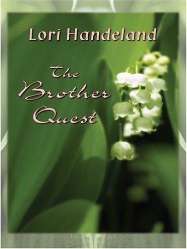 The Brother Quest: Handeland, Lori