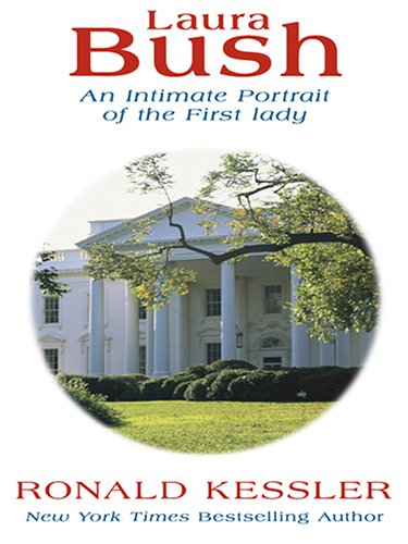 9780786288717: Laura Bush: An Intimate Portrait of the First Lady