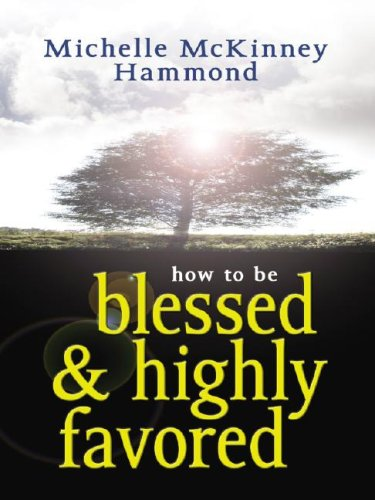 9780786288724: How to Be Blessed and Highly Favored