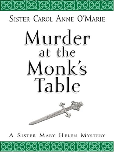 Murder at the Monks' Table: O'Marie, Carol Anne