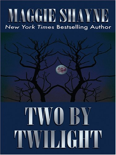 Two by Twilight (9780786288939) by Shayne, Maggie
