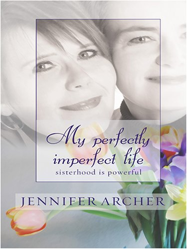 My Perfectly Imperfect Life (0786288949) by Archer, Jennifer
