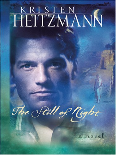 The Still of Night (A Rush of Wings Series #2) (9780786289158) by Heitzmann, Kristen