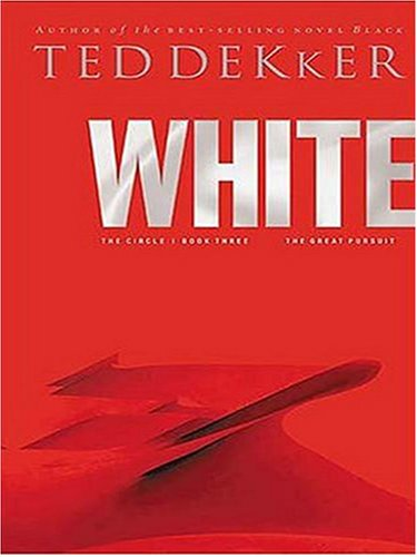 White (The Circle Trilogy, Book 3) (The Lost History Chronicles) (078628918X) by Dekker, Ted