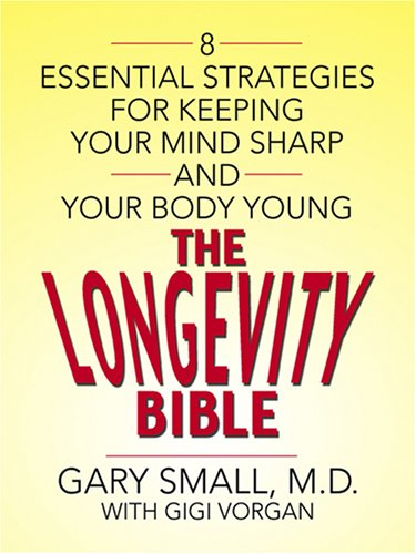 9780786289417: The Longevity Bible: 8 Essential Strategies for Keeping Your Mind Sharp And Your Body Young (Thorndike Health, Home & Learning)
