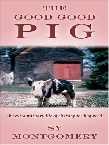 9780786289516: The Good Good Pig: The Extraordinary Life of Christopher Hogwood (Thorndike Nonfiction)