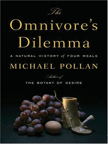 9780786289523: The Omnivore's Dilemma: A Natural History of Four Meals (Thorndike Nonfiction)