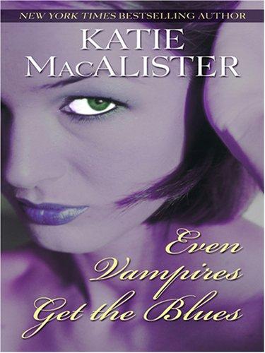 Even Vampires Get the Blues: MacAlister, Katie