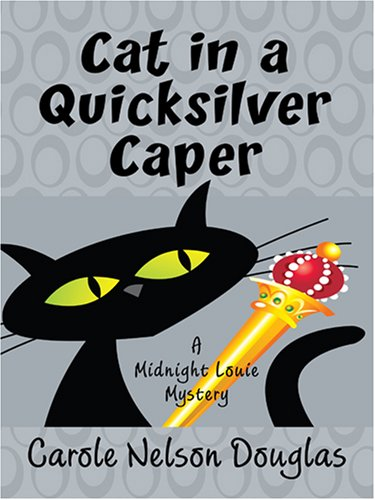 9780786290161: Cat in a Quilksilver Caper: A Midnight Louie Mystery