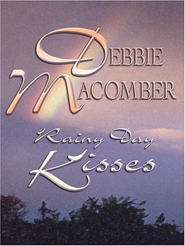 Rainy Day Kisses (0786290188) by Debbie Macomber