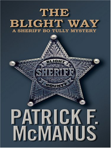 9780786290284: The Blight Way: A Sheriff Bo Tully Mystery