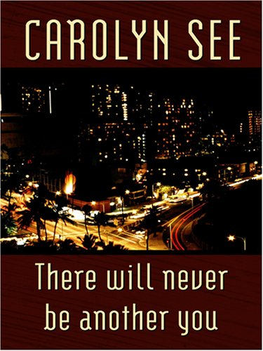 There Will Never Be Another You (0786290315) by Carolyn See