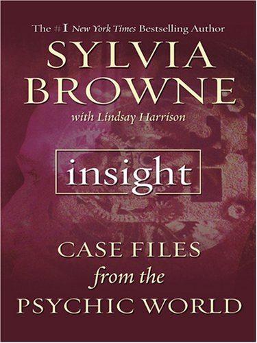 9780786290567: Insight: Case Files from the Psychic World