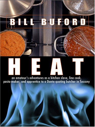 9780786290574: Heat: An Amateur's Adventures As Kitchen Slave, Line Cook, Pasta-Maker, And Apprentice to a Dante-Quoting Butcher in Tuscany (Thorndike Press Large Print Biography Series)