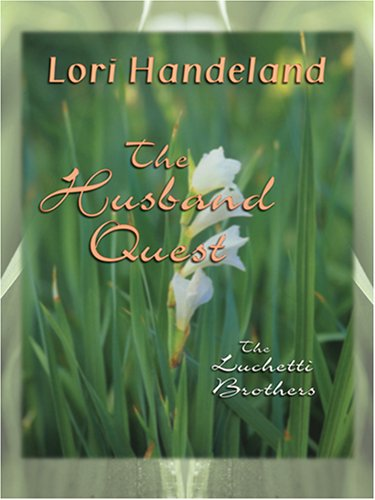 9780786290789: The Husband Quest: The Luchetti Brothers (Thorndike Romance)