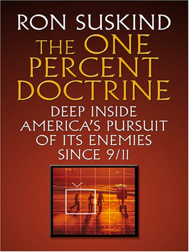 9780786290932: The One Percent Doctrine: Deep Inside America's Pursuit of Its Enemies Since 9/11 (Thorndike Press Large Print Nonfiction Series)